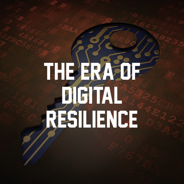 The era of digital resilience