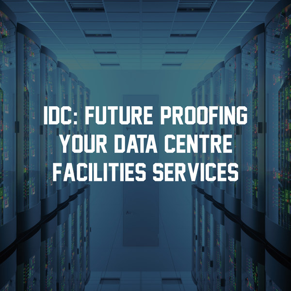 IDC: Future proofing your data centre facilities services