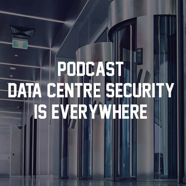 Data centre security is everywhere