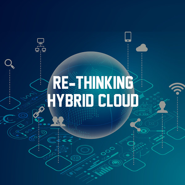 Re-thinking hybrid cloud